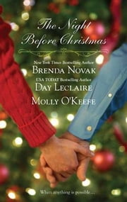 The Night Before Christmas - On a Snowy Christmas\The Christmas Baby\The Christmas Eve Promise ebook by Brenda Novak,Day Leclaire,Molly O'Keefe