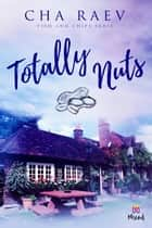 Totally Nuts - Fish & Chips Serie ebook by Cha Raev