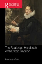 The Routledge Handbook of the Stoic Tradition ebook by John Sellars