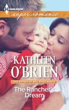 The Rancher's Dream ebook by Kathleen O'Brien