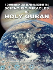 A Comprehensive Exploration of the Scientific Miracles in Holy Quran ebook by La'li, Mahdi