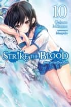Strike the Blood, Vol. 10 (light novel) - Bride of the Dark God ebook by Gakuto Mikumo, Manyako