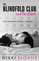 The Blindfold Club Collection: Books 1-3 ebook by Nikki Sloane