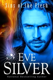 Sins of the Flesh ebook by Eve Silver