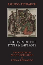 The Lives of the Popes and Emperors ebook by Petrarch, Pseudo-
