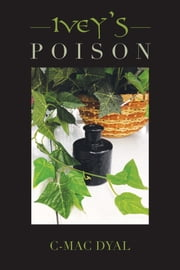 Ivey'S Poison ebook by C-Mac Dyal