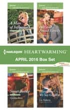 Harlequin Heartwarming April 2016 Box Set - A Man of Influence\Sweet Justice\Lost and Found Family\Every Time We Say Goodbye ebook by Melinda Curtis, Cynthia Reese, Leigh Riker,...