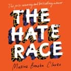 The Hate Race audiobook by Maxine Beneba Clarke