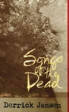Songs of the Dead ebook by Derrick Jensen