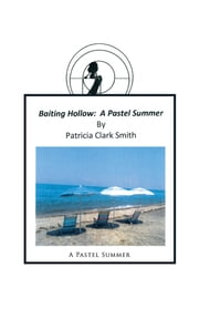 Baiting Hollow - A Pastel Summer ebook by Patricia Clark Smith