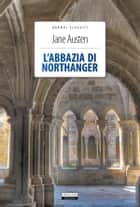 L'abbazia di Northanger - Ediz. integrale ebook by Jane Austen