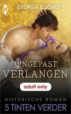 Ongepast verlangen ebook by Georgia E. Jones, Renée Olsthoorn