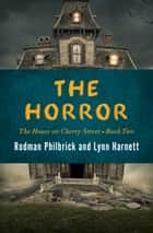 The Horror ebook by Rodman Philbrick, Lynn Harnett