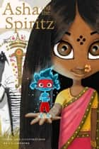 Asha and the Spiritz ebook by C.J. Lefebvre