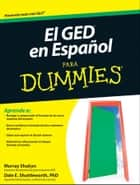 El GED en Espanol Para Dummies ebook by Murray Shukyn,Dale E. Shuttleworth