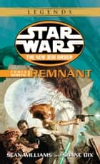 Remnant: Star Wars Legends (The New Jedi Order: Force Heretic, Book I) ebook by Sean Williams, Shane Dix