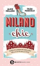 Milano chic ebook by Alice Melloni, Olga Mascolo