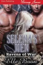 Selena's Men ebook by Elle Boon