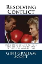 Resolving Conflict ebook by Gini Graham Scott