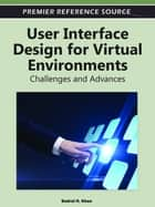 User Interface Design for Virtual Environments ebook by Badrul Khan