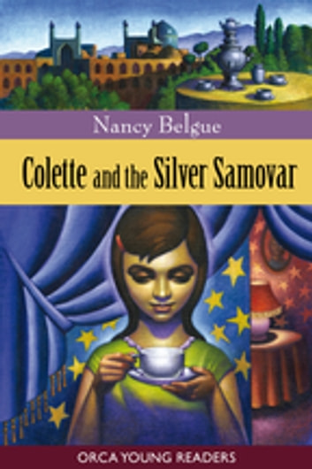 Colette and the Silver Samovar 電子書 by Nancy Belgue