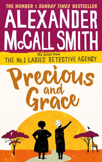 Precious and Grace ebook by Alexander McCall Smith