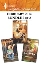 Harlequin Superromance February 2014 - Bundle 2 of 2 - An Anthology 電子書 by Jeanie London, Claire McEwen, Angel Smits