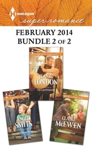 Harlequin Superromance February 2014 - Bundle 2 of 2 - An Anthology ebook by Jeanie London, Claire McEwen, Angel Smits