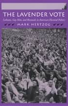 The Lavender Vote ebook by Mark Hertzog