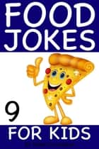 Food Jokes For Kids 9 ebook by Peter Crumpton