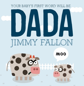 Your Baby's First Word Will Be DADA ebook by Jimmy Fallon