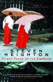 Flight Paths of the Emperor ebook by Steven Heighton