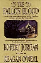 The Fallon Blood ebook by Robert Jordan, Reagan O'Neal