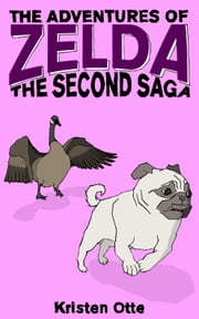 The Adventures of Zelda: The Second Saga ebook by Kristen Otte