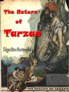 The Return of Tarzan of the Apes [Annotated] ebook by Edgar Rice Burroughs