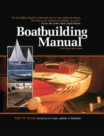Boatbuilding Manual, Fifth Edition ebook by Robert Steward,Carl Cramer