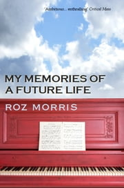My Memories of a Future Life ebook by Roz Morris