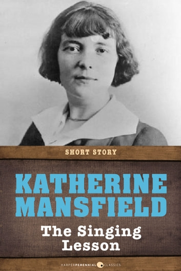 The Singing Lesson - Short Story ebook by Katherine Mansfield