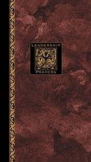 Leadership Prayers ebook by Richard Kriegbaum