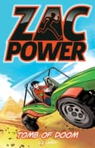 Zac Power: Tomb Of Doom ebook by H. I. Larry