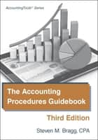 The Accounting Procedures Guidebook ebook by Steven Bragg