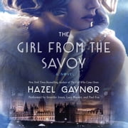 The Girl from The Savoy - A Novel audiobook by Hazel Gaynor