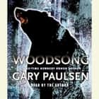 Woodsong audiobook by Gary Paulsen