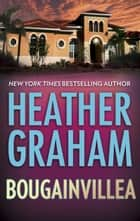BOUGAINVILLEA ebook by Heather Graham