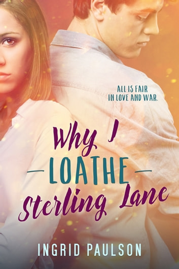 Why I Loathe Sterling Lane ebook by Ingrid Paulson