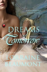 Dreams of Tomorrow (Ravenhurst Series, #4) A New Adult Time Travel Romance ebook by Lorraine Beaumont