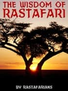The Wisdom of Rastafari ebook by Haile Selassie