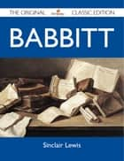 Babbitt - The Original Classic Edition ebook by Lewis Sinclair