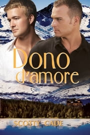 Dono d'amore ebook by Scotty Cade, Ilaria D'Alimonte