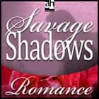 Savage Shadows audiobook by Cassie Edwards
